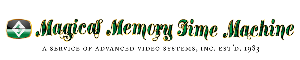 Magical Memory Time Machine. Legacy Media Transfers. Since 1983.